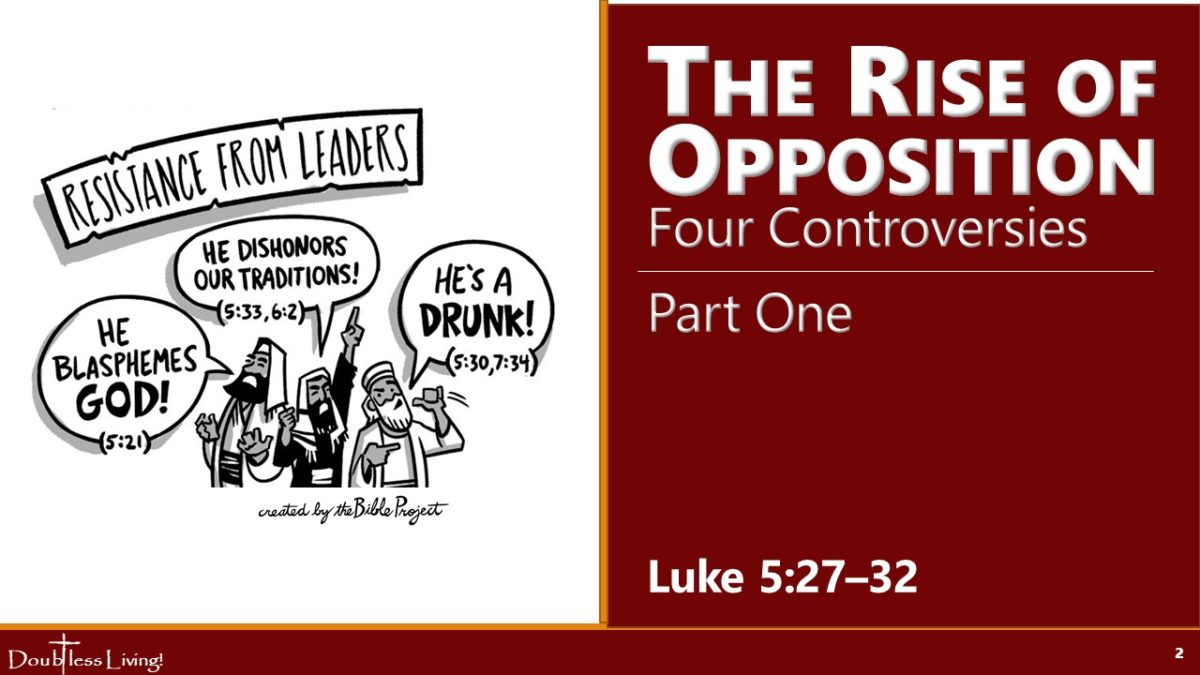 The Rise of Opposition: Four Controversies – Part 1 (Luke 5:27-32) Doubtless Living